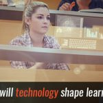 How will technology shape learning?